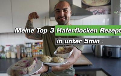 Meine TOP 3 Haferflocken Rezepte in UNTER 5 Minuten