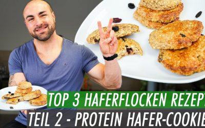 Top 3 Haferflocken Rezepte – Protein Hafer-Cookies | Für Kinder geeigent