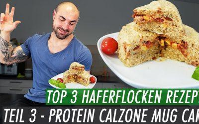 Top 3 Haferflocken Rezepte – Calzone Mugcake | 5min Pizza aus der Mikrowelle