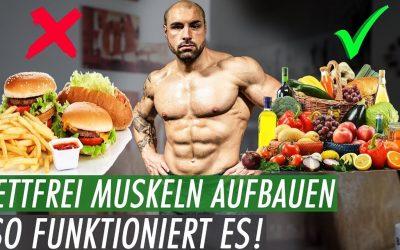 Fettfreier Muskelaufbau – Ernährung, Training & Supplements | DER ULTIMATIVE LEITFADEN
