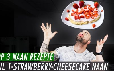 "3 Protein Naan Variationen TEIL I – Süßes Naan ""Strawberry-Cheesecake """