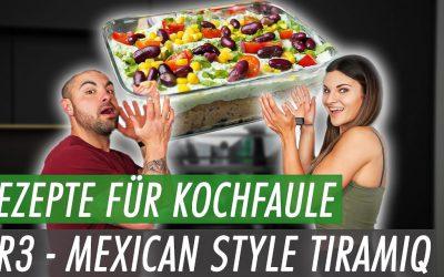 """TiramiQ """"Mexicano"""" – Schnelle und einfache Rezepte für Kochfaule Teil III"""